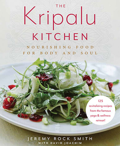 The Kripalu Kitchen: Nourishing Food for Body and Soul | Kripalu